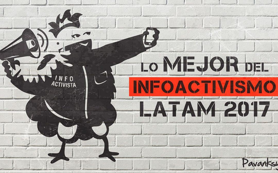 Lo mejor del Infoactivismo Latinoamericano 2017