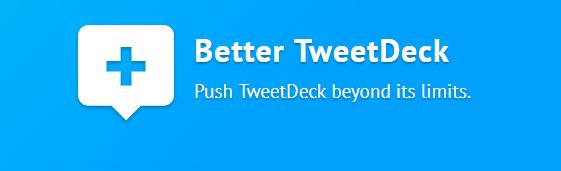 Better TweetDeck: una extensión para darle superpoderes a tu comuniteo heroico
