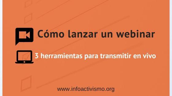 Cómo lanzar un webinar: herramientas para transmisión en vivo