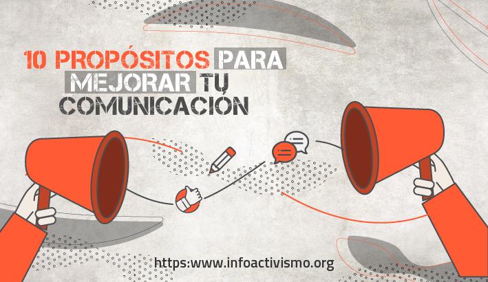 Activismo digital: 10 propósitos para mejorar tu comunicación