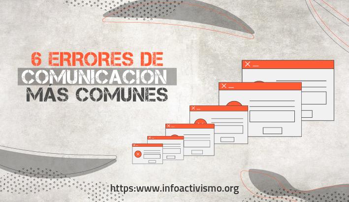 Activismo digital: los 6 errores de comunicación más comunes