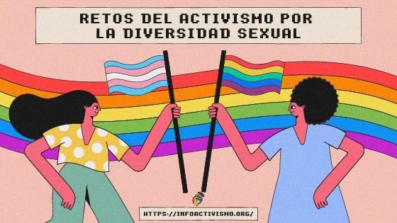 Retos del activismo de la diversidad sexual y de género