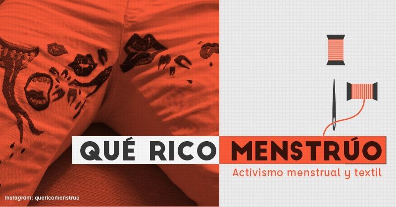 Qué rico menstrúo, activismo menstrual y textil